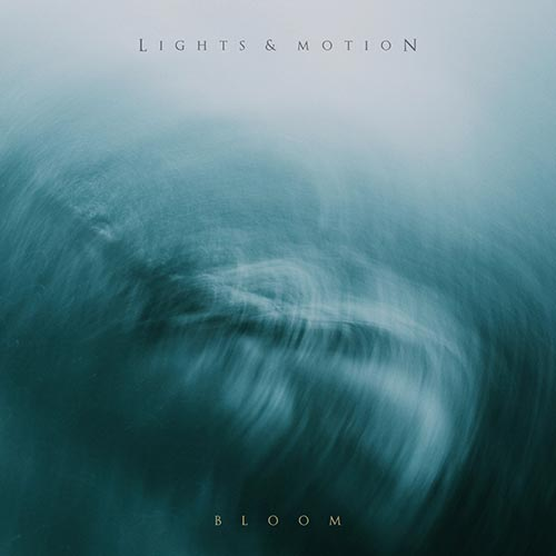Lights & Motion - Bloom (2018)
