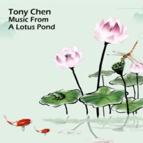 Tony Chen - Music from a Lotus Pond (2018)