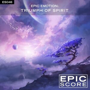 Epic Score - Epic Emotion: Triumph of Spirit (2018)