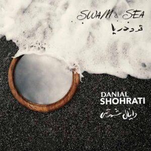 Danial Shohrati - Swam & Sea (2016)