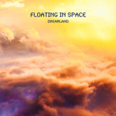 Floating In Space - Dreamland (2018)