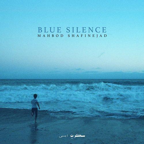 Mahbod Shafinejad – Blue Silence