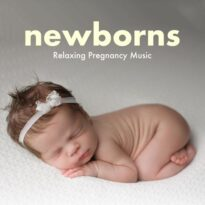 Newborns: Relaxing Pregnancy Music