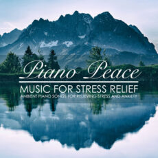 Piano Peace - Music for Stress Relief (2018)