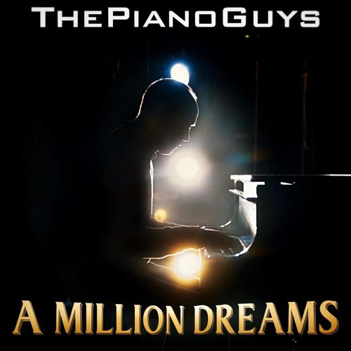 The Piano Guys - A Million Dreams (2018)