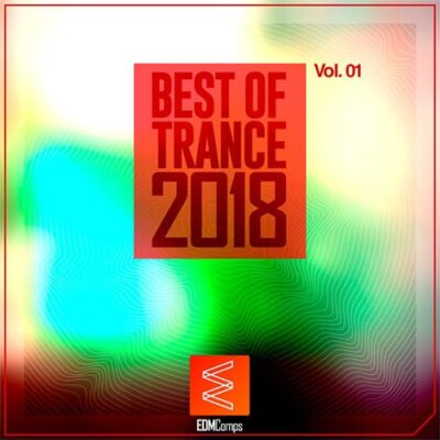 Various Artists - Best of Trance 2018, Vol. 01