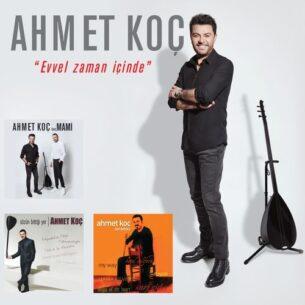 Ahmet Koç - Evvel Zaman İçinde (2018)