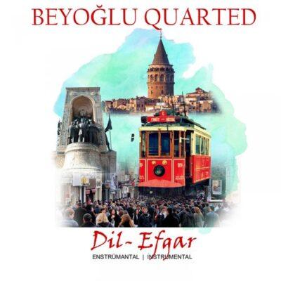 Beyoğlu Quarted - Dil / Efgar (Enstrümantal)