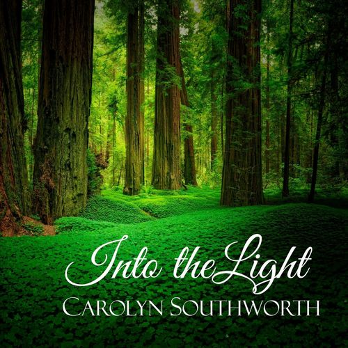 Carolyn Southworth - Into the Light (2018)