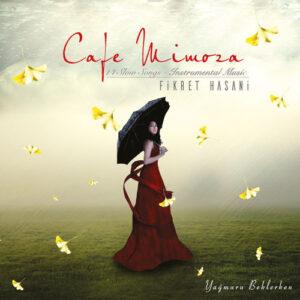 Fikret Hasani - Cafe Mimoza - Yağmuru Beklerken (2018)