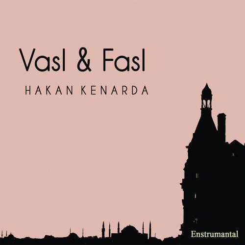 Hakan Kenarda - Vasl & Fasl (2018)