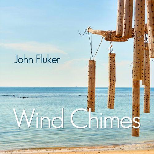 John Fluker - Wind Chimes (2018)
