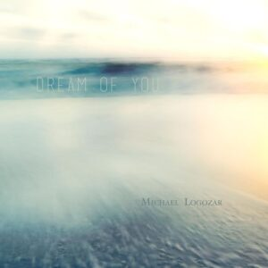 Michael Logozar - Dream of You (2018)