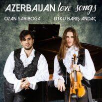 Utku Barış Andaç, Ozan Sarıboğa - Azerbaijan Love Songs (Love Song)