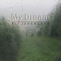 Ali Jahangard - My Dream (2017)
