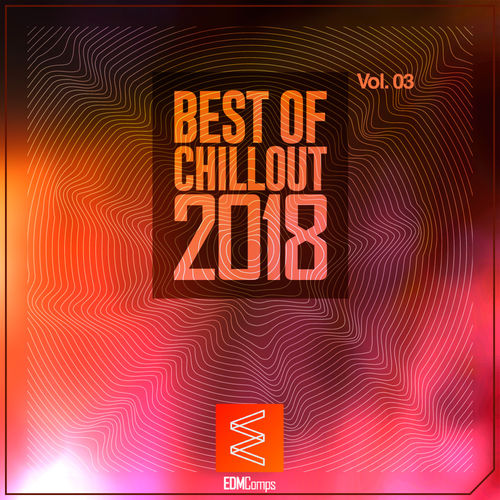 Best of Chillout 2018, Vol. 03