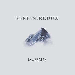 Duomo - Berlin:Redux (2018)