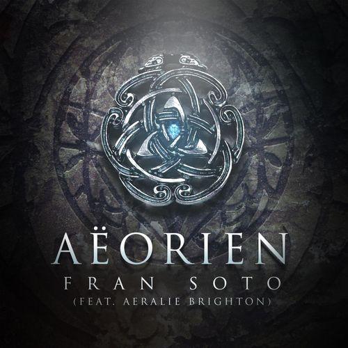 Fran Soto - Aeorien (feat. Aeralie Brighton)