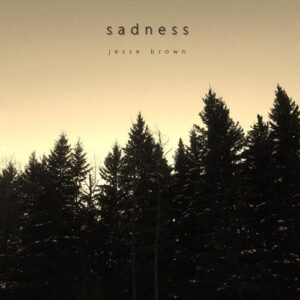 Jesse Brown - Sadness