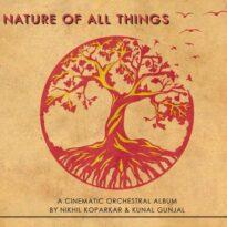 Nikhil Koparkar, Kunal Gunjal - Nature of All Things