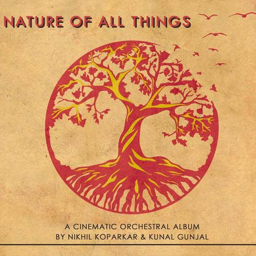 Nikhil Koparkar, Kunal Gunjal - Nature of All Things