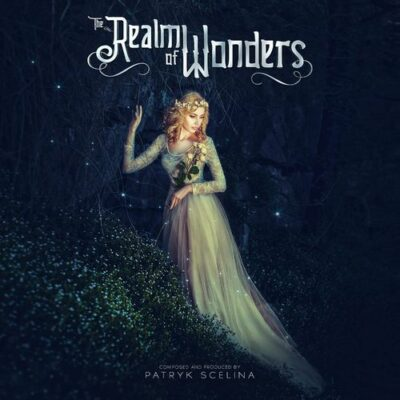 Patryk Scelina - The Realm of Wonders