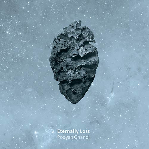 Pooyan Ghandi - Eternally Lost (2018)