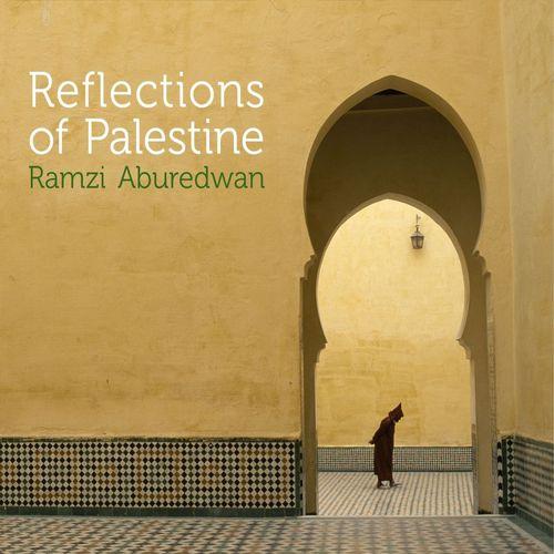 Ramzi Aburedwan - Reflections Of Palestine