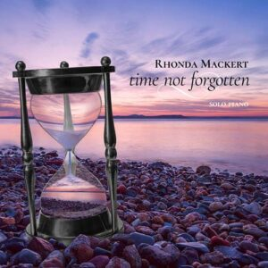 Rhonda Mackert - Time Not Forgotten (2018)