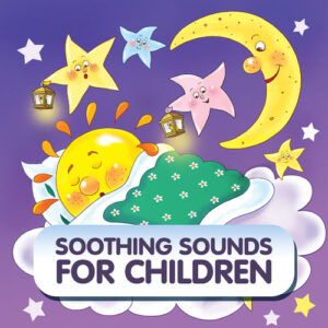 VA- Soothing Sounds for Children