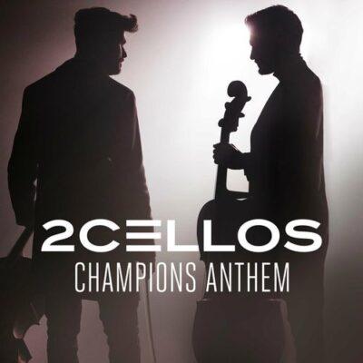 2Cellos - Champions Anthem (2018)