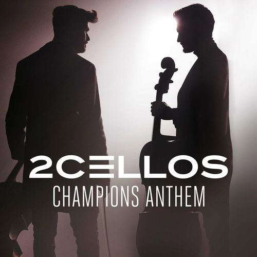 2Cellos - Champions Anthem (2018)