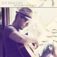 D.T. Phillips - My Kind of Place (2014)