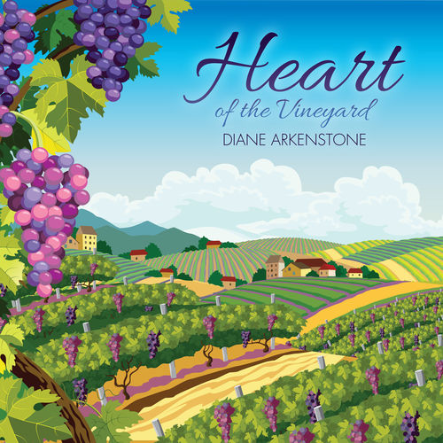 Diane Arkenstone - Heart of the Vineyard (2018)
