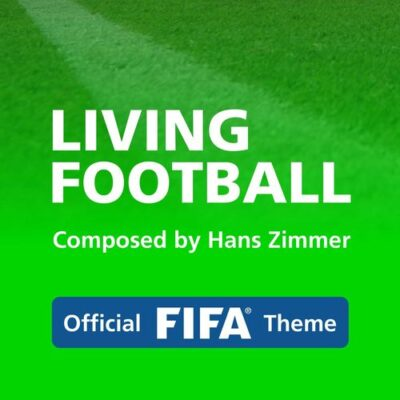 Hans Zimmer - Living Football (Official FIFA Theme)