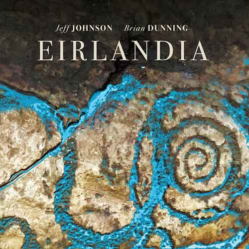Jeff Johnson & Brian Dunning - Eirlandia (2018)