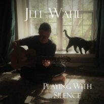 Jeff Wahl - Playing with Silence (2017)