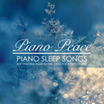 Piano Peace - Piano Sleep Songs (2018)