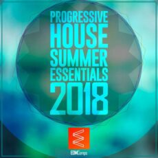 Progressive House Summer Essentials 2018