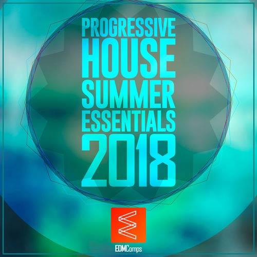 Progressive House Summer Essentials 2018