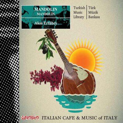 Akin Erdem Ertubey - Mandolin: Italian Café & Music of Italy