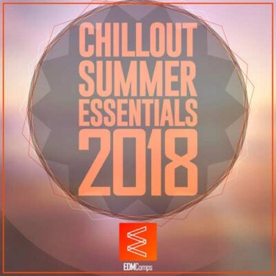 Chillout Summer Essentials 2018