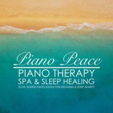 Piano Peace - Piano Therapy: Spa & Sleep Healing (2018)