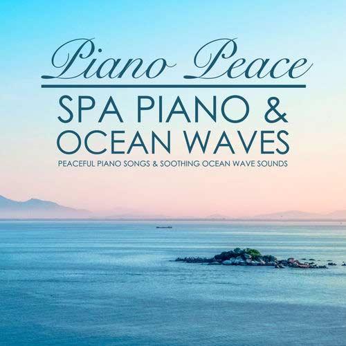 Piano Peace - Spa Piano & Ocean Waves