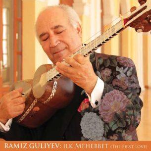 Ramiz Guliyev - Ilk Mehebbet (2018)