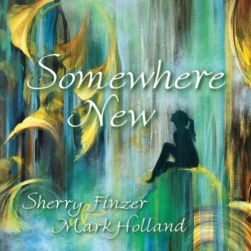 Sherry Finzer, Mark Holland - Somewhere New