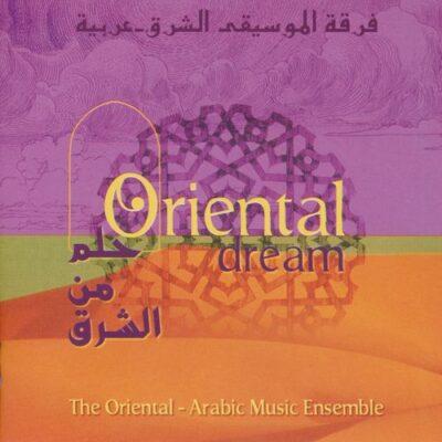 The Oriental Arabic Music Ensemble - Oriental Dream