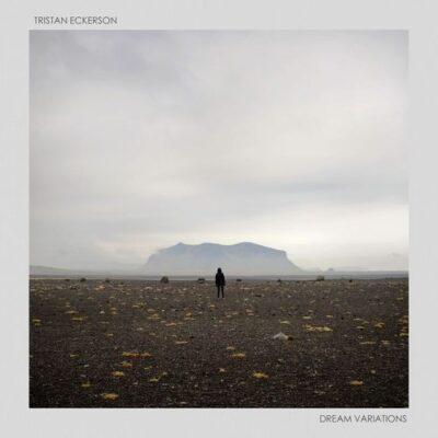 Tristan Eckerson - Dream Variations (2018)