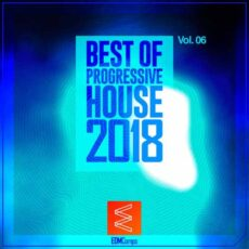 Best of Progressive House 2018, Vol. 06