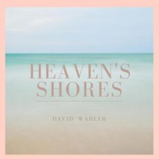 David Wahler - Heaven's Shores